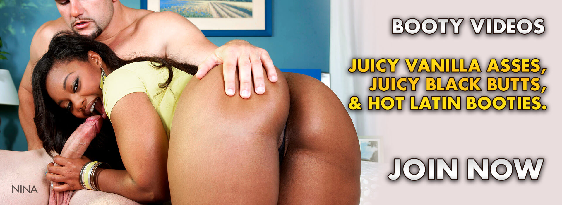 Bubble Butts in Anal, Interracial and XXX Action - Join Now!