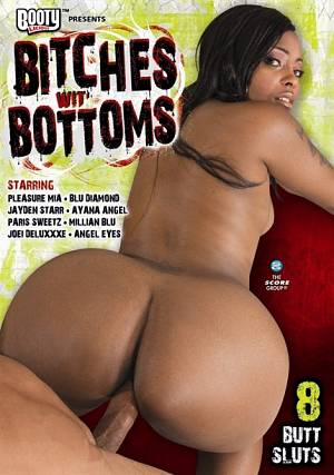 BITCHES WIT' BOTTOMS