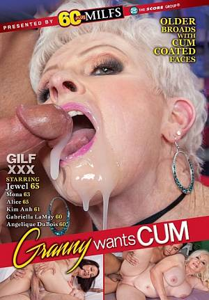 GRANNY WANTS CUM
