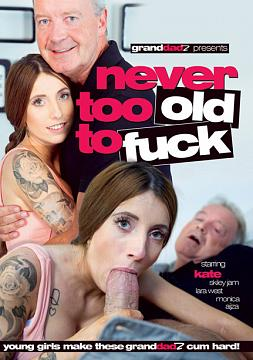 NEVER TOO OLD TO FUCK
