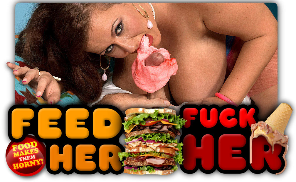 Feed Her Fuck Her Home
