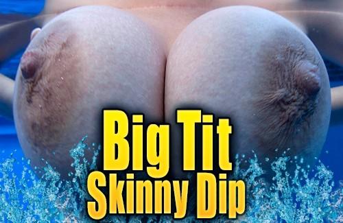 Big-Tit-Skinny-Dip