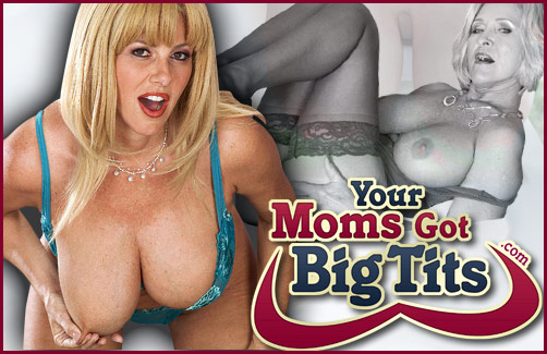 Your Moms Got Big Tits